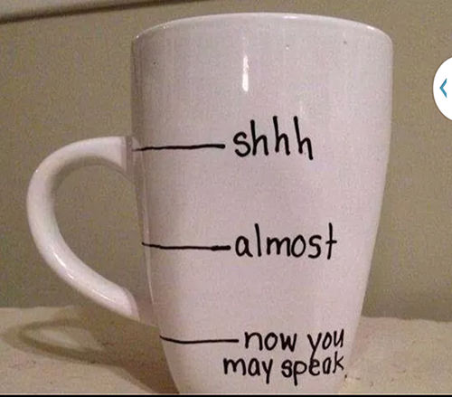 Coffee #6: Shhh. Almost. Now you may speak.