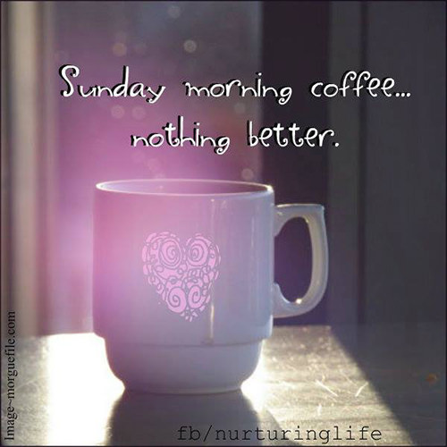 Coffee #9: Sunday morning coffee. Nothing better. #sundayCoffee
