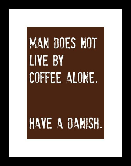 Coffee #25: Man does not live by coffee alone. Have a danish.