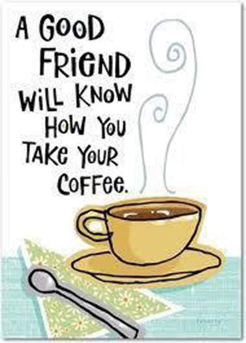 Coffee #37: A good friend will now how you take your coffee.