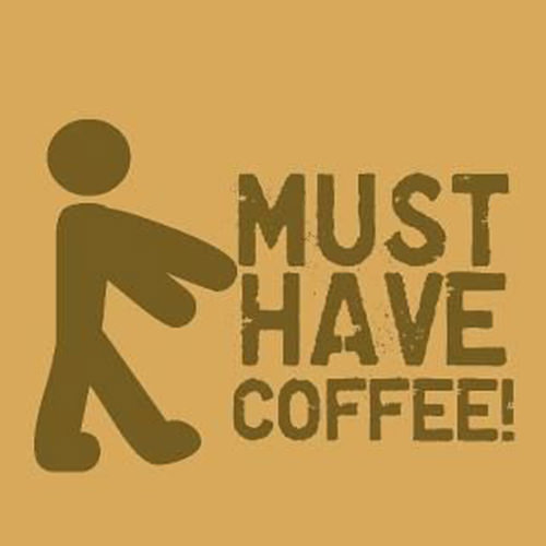 Coffee #73: Must have coffee!