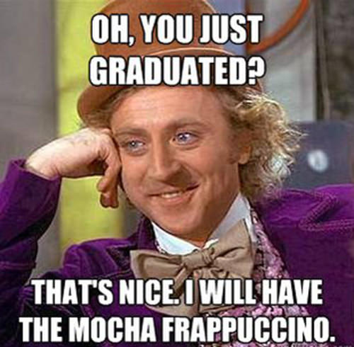 Coffee #171: Oh, you just graduated. That's nice. I will have the mocha frappuccino.
