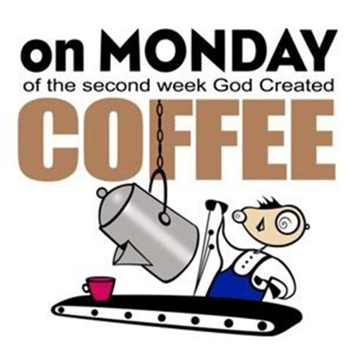 Coffee #178: On Monday of the second week, God created coffee.