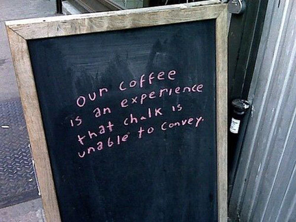 Coffee #181: Our coffee is an experience that chalk is unable to convey.
