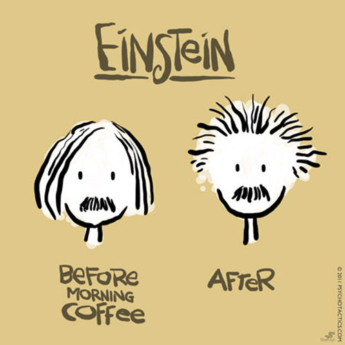 Coffee #186: Einstein. Before morning coffee and after.