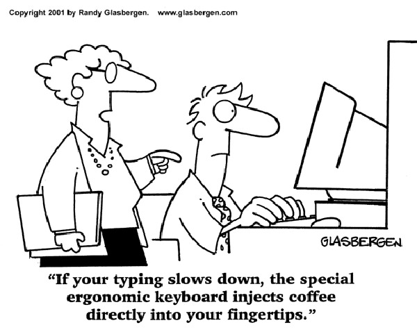 Coffee #210: If your typing slows down, the special ergonomic keyboard injects coffee directly into your fingertips.