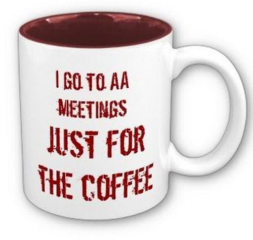 Coffee #223: I go to AA meetings just for the coffee.
