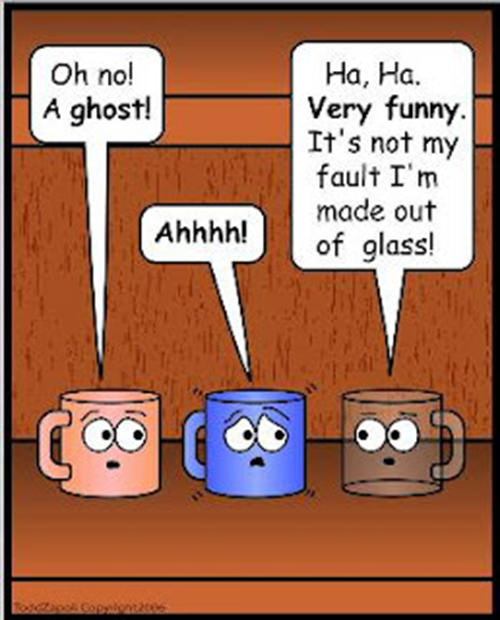 Coffee #225: Oh, no, a ghost. Haha! Very funny. It's not my fault. I'm made out of clear glass.