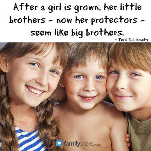 Favorite Things #7: After a girl is grown, her little brothers - now her protectors - seem like big brothers.