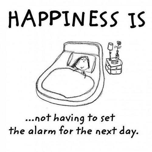 Favorite Things #11: Happiness is not having to set the alarm for the next day.
