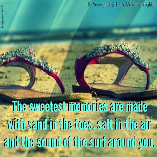 Favorite Things #14: The sweetest memories are made with sand in the toes, salt in the air and the sound of the surf around you.