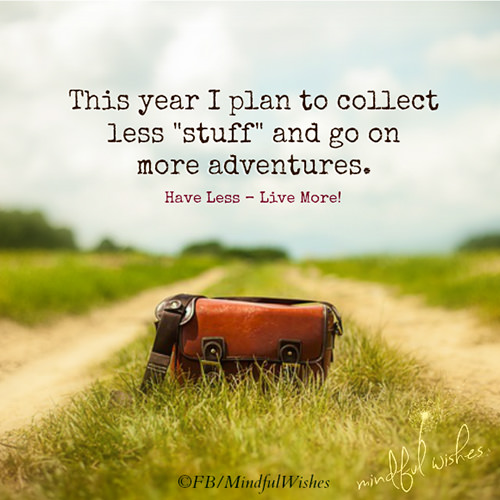 Favorite Things #31: This year, I plan to collect less stuff and go on more adventures.