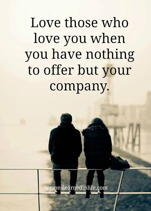 Friendship #5: Love those who love you when you have nothing to offer but your company.