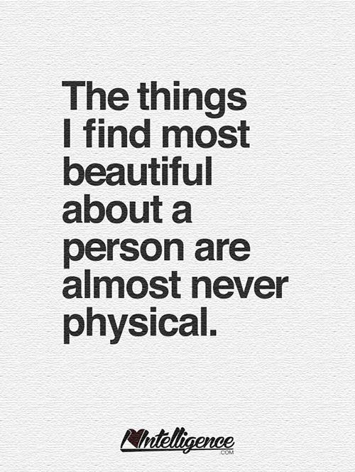 Friendship #6: The things I find most beautiful about a person are almost never physical.