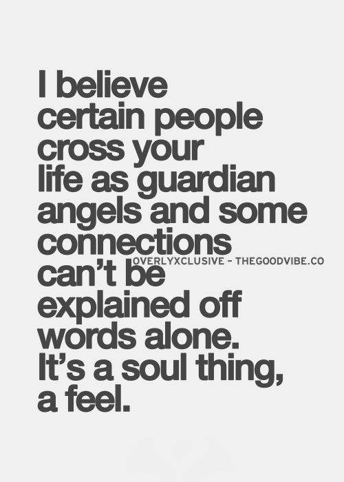 Friendship #18: I believe certain people cross your life as guardian angels and some connections can't be explained off words alone. It's a soul thing, a feel.
