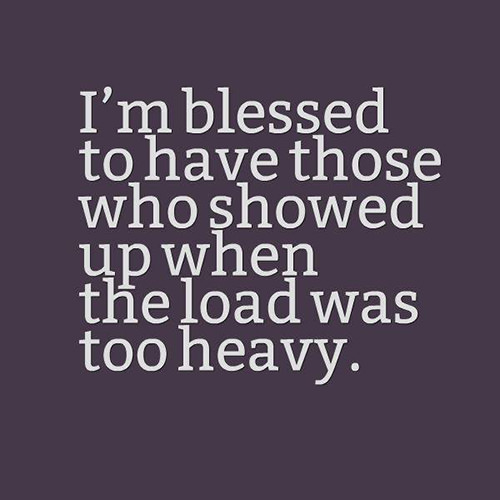 Friendship #50: I'm blessed to have those who showed up when the load was too heavy.