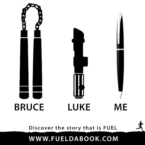 Fuel Posters #3: Bruce, Luke and Me.