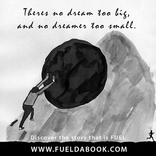 Fuel Posters #6: There is no dream too big, and no dreamer too small. - Jeremy Chin