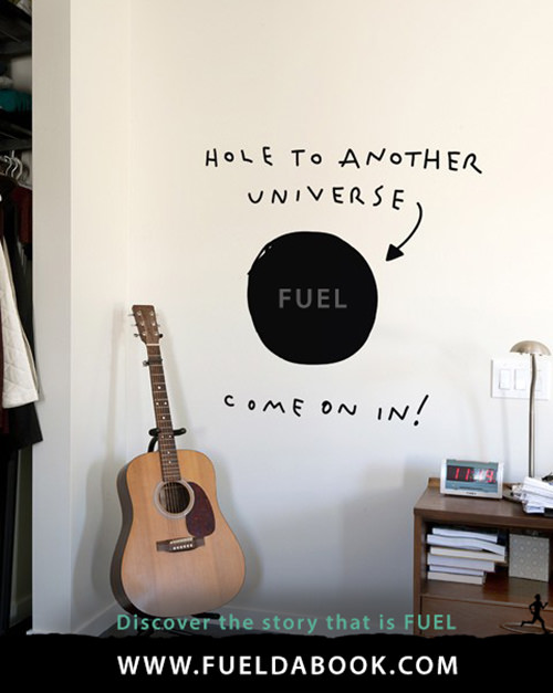 Fuel Posters #12: A hole to another Universe. Come on in.