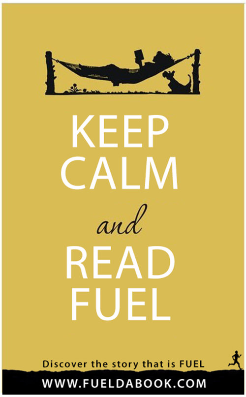 Fuel Posters #13: Keep calm and read Fuel.