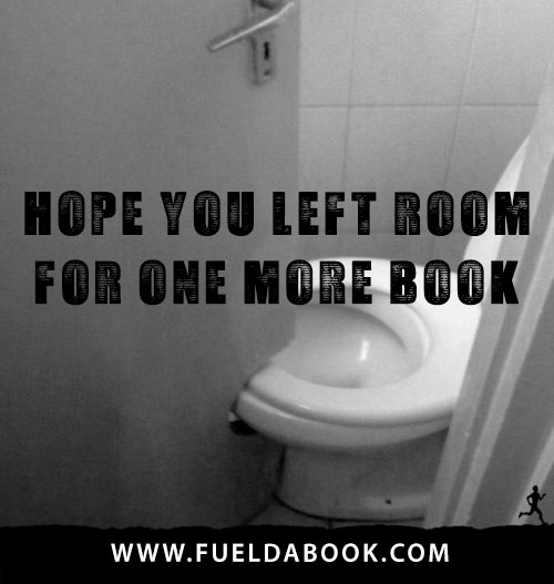 Fuel Posters #16: Hope you left room for one more book.