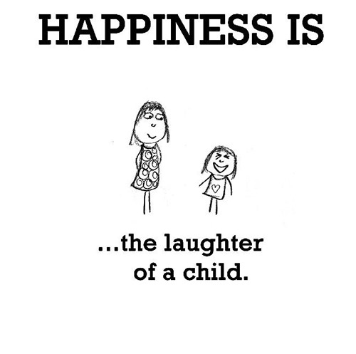 Happiness #172: Happiness is the laughter of a child.