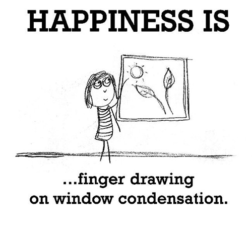 Happiness #173: Happiness is finger drawing on window condensation.