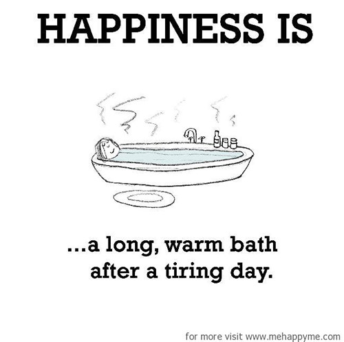 Happiness #174: Happiness is a long warm bath after a tiring day.