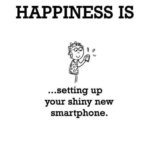Happiness #176: Happiness is setting up your shiny new smartphone.