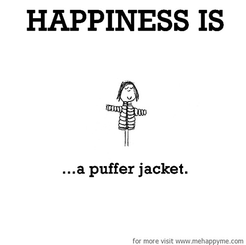 Happiness #180: Happiness is a puffer jacket.