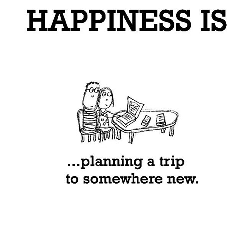 Happiness #181: Happiness is planning a trip to somewhere new.