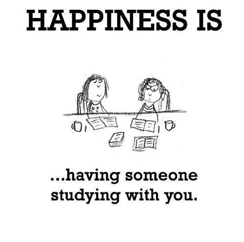 Happiness #186: Happiness is having someone studying with you.