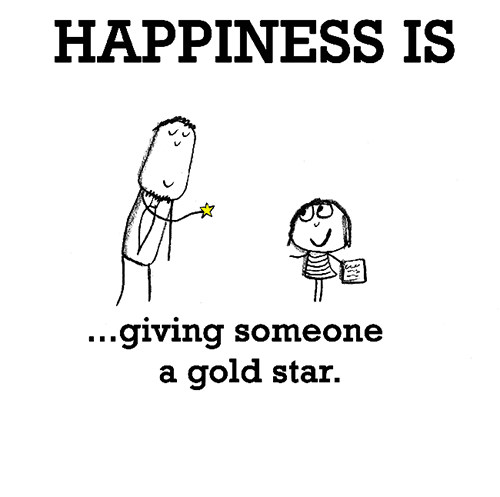 Happiness #187: Happiness is giving someone a gold star.