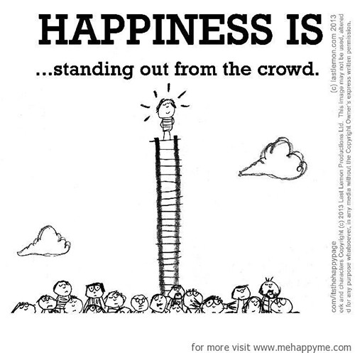 Happiness #190: Happiness is standing out from the crowd.