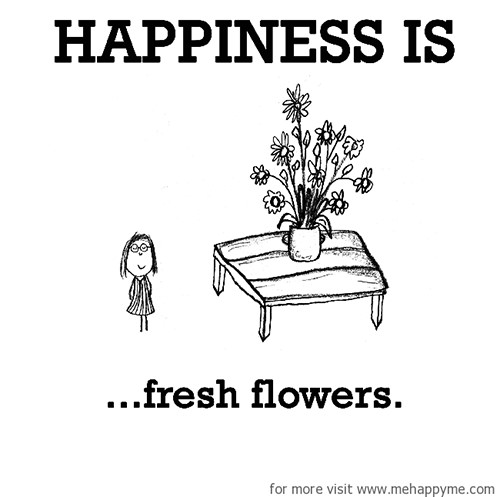 Happiness #206: Happiness is fresh flowers.