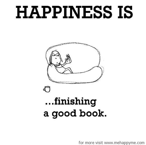 Happiness #207: Happiness is finishing a good book.