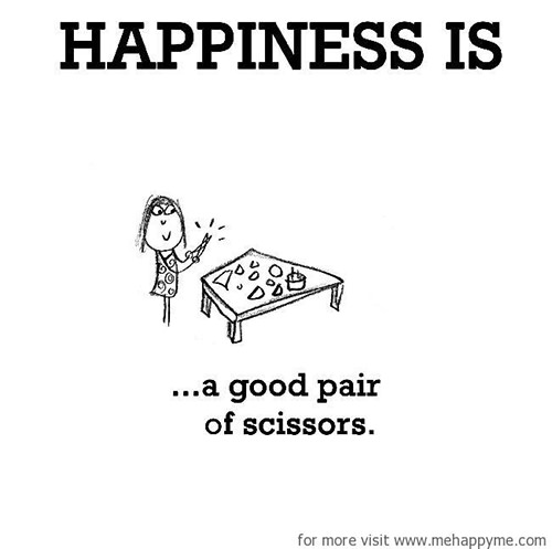 Happiness #208: Happiness is a good pair of scissors.