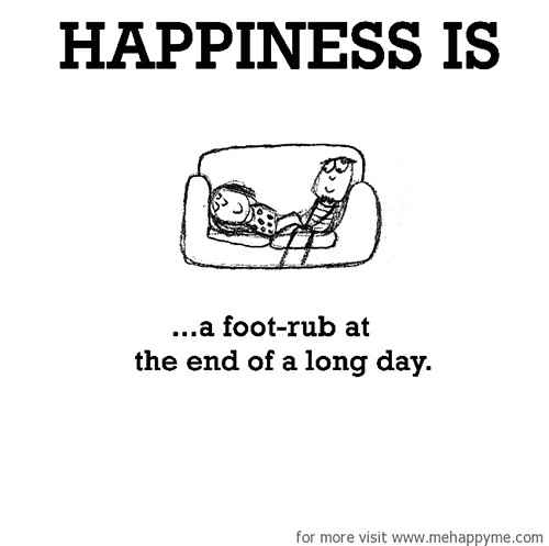 Happiness #210: Happiness is a foot rub at the end of a long day.