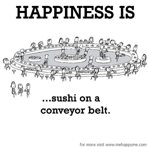 Happiness #215: Happiness is sushi on a conveyor belt.