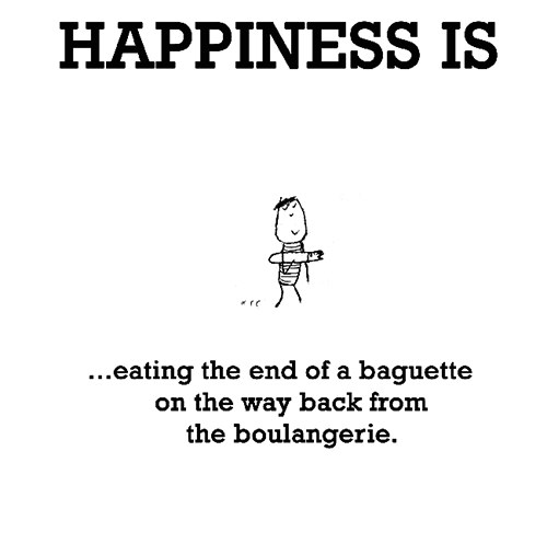 Happiness #218: Happiness is eating the end of a baguette on the way back from the boulangerie.