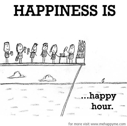 Happiness #236: Happiness is happy hour.