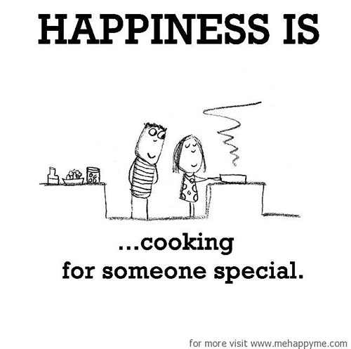 Happiness #255: Happiness is cooking for someone special.
