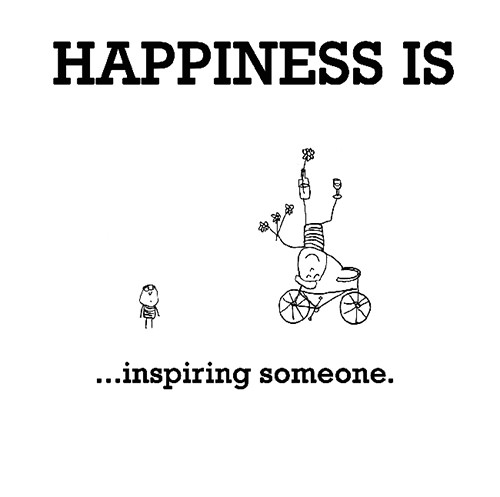 Happiness #275: Happiness is inspiring someone.