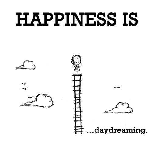 Happiness #284: Happiness is daydreaming.