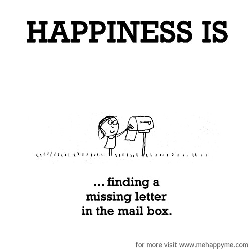 Happiness #289: Happiness is finding a missing letter in the mail box.