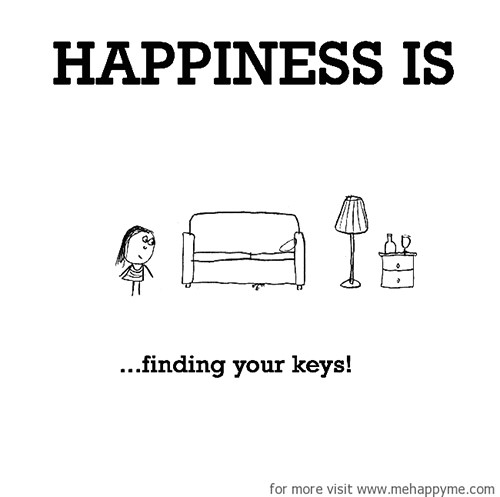 Happiness #296: Happiness is finding your keys.