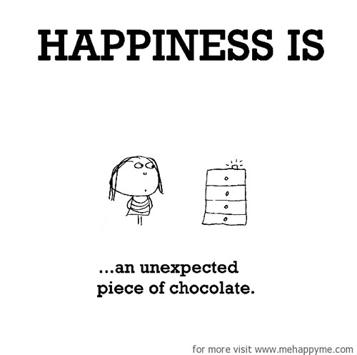 Happiness #314: Happiness is an unexpected piece of chocolate.