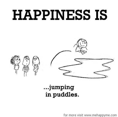 Happiness #316: Happiness is jumping in puddles.