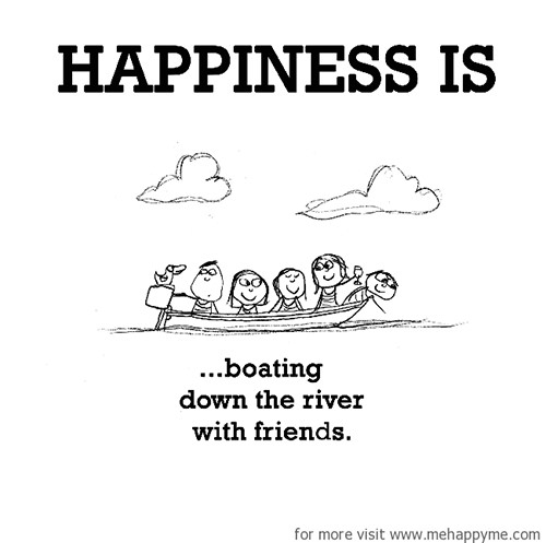 Happiness #318: Happiness is boating down the river with friends.