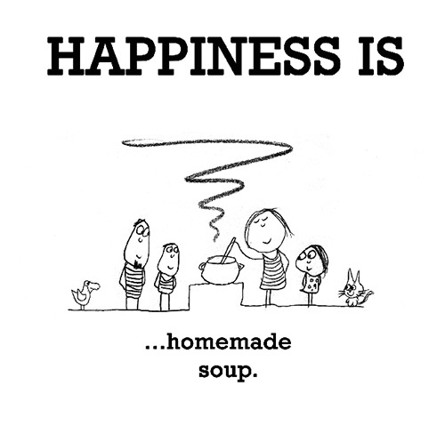 Happiness #324: Happiness is homemade soup.